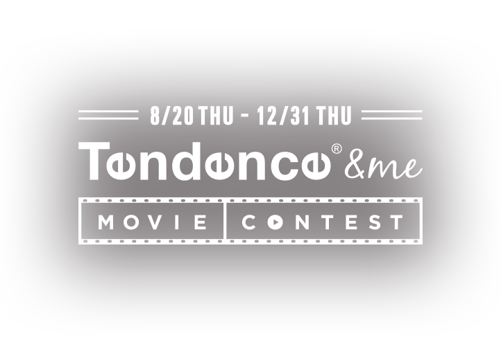8/20 THU - 12/31 THU Tendence & me MOVIE CONTEST